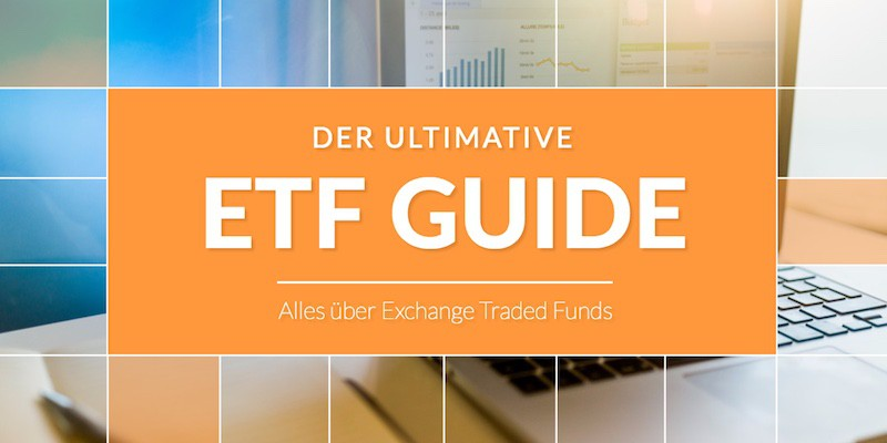 Guide: ETF - Alles über Exchange Traded Funds